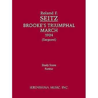 Brookes Triumphal March Study Score by Seitz & Roland F.
