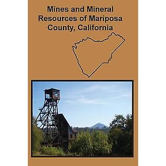 Mines and Mineral Resources of Mariposa County California by Bowen & Oliver E.