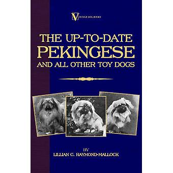 The UptoDate Pekingese And All Other Toy Dogs A Vintage Dog Books Breed Classic by RaymondMallock & Lillian & C.