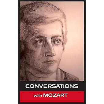 Conversations with Mozart by Mozart & Wolfgang Amadeus