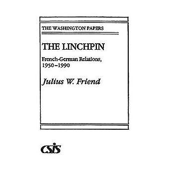 Der Dreh-und Angelpunkt FrenchGerman Beziehungen 19501990 von Freund & Julius