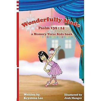 Wonderfully Made  Psalm 13914 a Memory Verse Kids book by Lee & Krystena