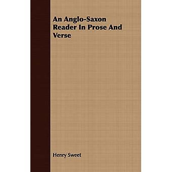 An AngloSaxon Reader In Prose And Verse by Sweet & Henry