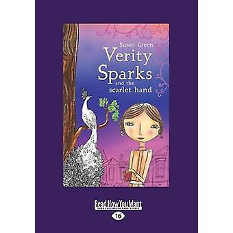 Verity Sparks and the Scarlet Hand Large Print 16pt by Green & Susan