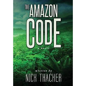 The Amazon Code by Thacker & Nick