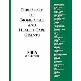Directory of Biomedical and Health Care Grants 2006 by Grants Program
