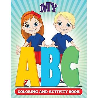 My ABC Coloring And Activity Book by Little & Julie