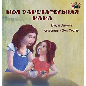 My Mom is Awesome  Russian Edition by Admont & Shelley