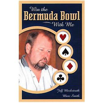 Win the Bermuda Bowl with Me by Meckstroth & Jeff