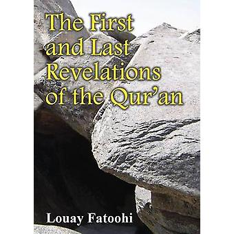 The First and Last Revelations of the Quran by Fatoohi & Louay