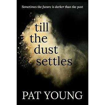 Till The Dust Settles by Young & Pat