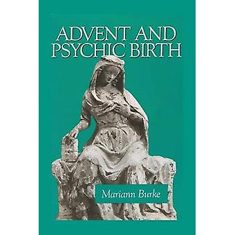 Advent and Psychic Birth by Burke & Mariann