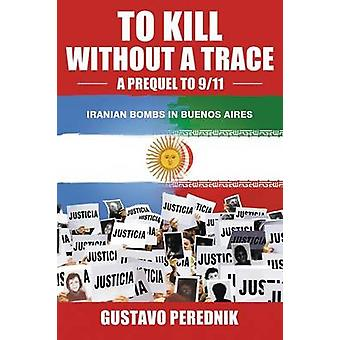 To Kill Without a Trace by Perednik & Gustavo Daniel