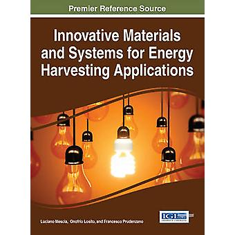 Innovative Materials and Systems for Energy Harvesting Applications by Mescia & Luciano