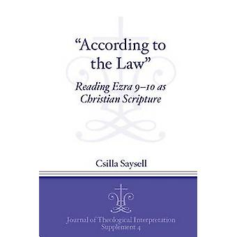 According to the Law Reading Ezra 910 as Christian Scripture by Saysell & Csilla