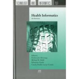 Health Informatics An Overview by Hovenga & Evelyn J.S.