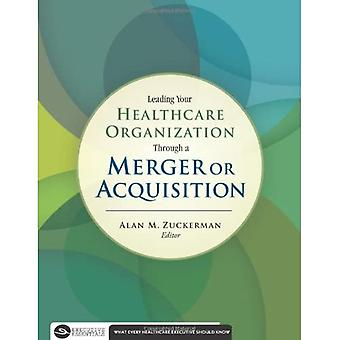 Leading Your Healthcare Organization Through a Merger or Acquisition