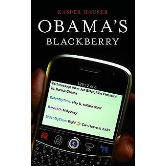 Obama's BlackBerry by Kasper Hauser - 9780316074353 Book