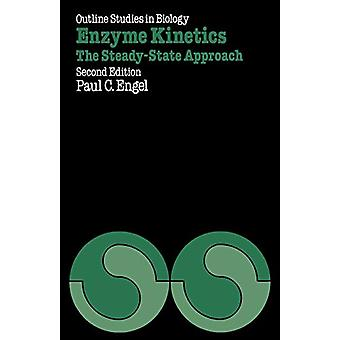 Enzyme Kinetics - The Steady-State Approach by Paul C. Engel - 9780412