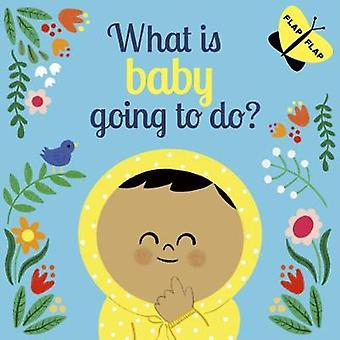 What is Baby Going to Do? by Laura Knowles - 9780711250581 Book