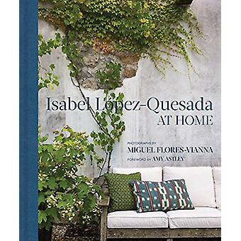 Isabel Lopez-Quesada - At Home by Miguel Flores Vianna - 9780865653559