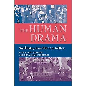 The Human Drama v. 2; World History from 500 C.E.to 1400 C.E. by Jean