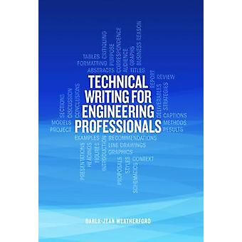 Technical Writing for Engineering Professionals by Darla-Jean Weather