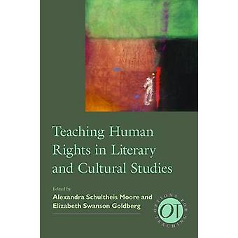 Teaching Human Rights in Literary and Cultural Studies by Alexandra S