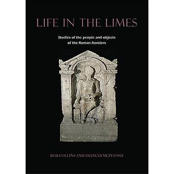 Life in the Limes - Studies of the People and Objects of the Roman Fro