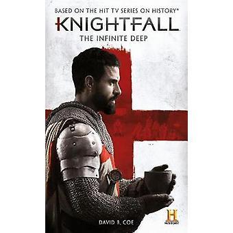 Knightfall - The Infinite Deep by David B Coe - 9781785659096 Book