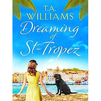 Dreaming of St-Tropez - A heart-warming - feel-good holiday romance se