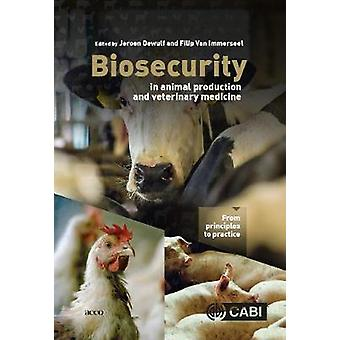 Biosecurity in Animal Production and Veterinary Medicine - From princi