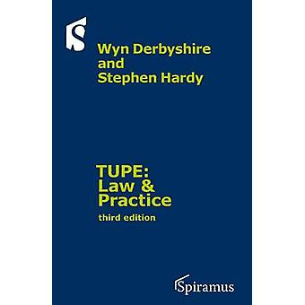 TUPE - Law & Practice  - a Guide to the TUPE Regulations 2006 by Derbys