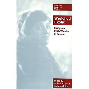 Wretched Exotic - Essays on Edith Wharton in Europe (2nd Revised editi