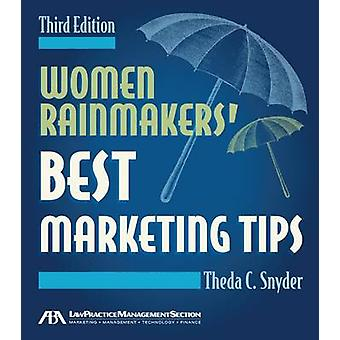 Women Rainmakers' Best Marketing Tips (3rd Revised edition) by Theda