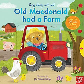 Sing Along With Me! Old Macdonald had a Farm by Nosy Crow - 978178800