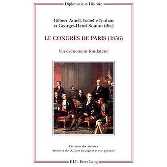 Le Congr s de Paris (1856): Un v nement Fondateur (Diplomatie Et Histoire)