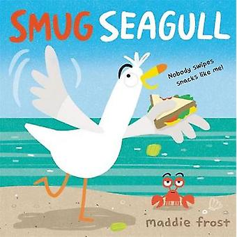Smug Seagull by Maddie Frost - 9780316523196 Book