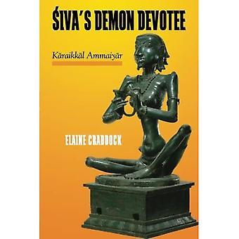 Siva's Demon Devotee: Karaikkal Ammaiyar