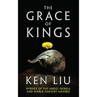 The Grace of Kings by Liu & Ken
