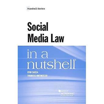 Social Media Law in a Nutshell by Ryan Garcia - 9781634593540 Book