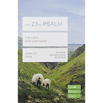 The 23rd Psalm (Lifebuilder Study Guides) - The Lord - Our Shepherd by