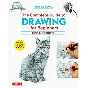The Complete Guide to Drawing for Beginners - 21 Step-by-Step Lessons