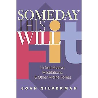 Someday This Will Fit by Silverman & Joan