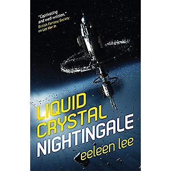 Liquid Crystal Nightingale by Eeleen Lee - 9781781086506 Book