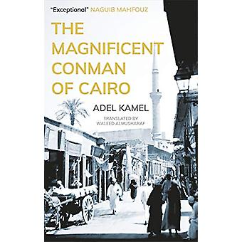 The Magnificent Conman of Cairo by Adel Kamel - 9789774169670 Book