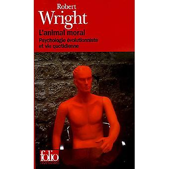 Animal Moral by Robert Wright - 9782070428557 Book