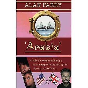 Arabia: Een verhaal over romantiek en intriges dat zich afspeelt in Liverpool aan het begin van de Amerikaanse Burgeroorlog