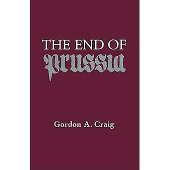 The End of Prussia by Gordon A. Craig - 9780299097349 Book