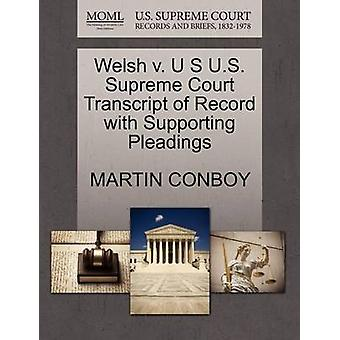 Welsh V. U S U.S. Supreme Court Transcript of Record with Supporting